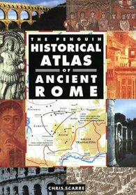 The Penguin Historical Atlas of Ancient Rome (Penguin Historical Atlases)