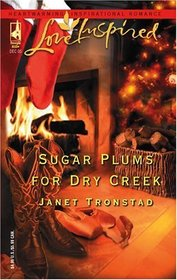 Sugar Plums for Dry Creek (Dry Creek, Bk 8) (Love Inspired)