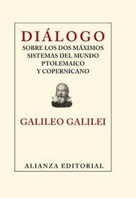 Dialogo sobre los dos maximos sistemas del mundo ptolemaico y copernicano (Spanish Edition)