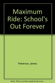 School's Out Forever (Maximum Ride, Bk 2) (Large Print)