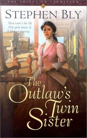 The Outlaw's Twin Sister (Belles of Lordsburg, Bk. 3.)