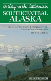55 Ways to the Wilderness of Southcentral Alaska (100 Hikes in)