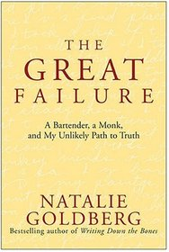 The Great Failure : A Bartender, A Monk, and My Unlikely Path to Truth