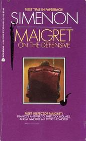 Maigret on the Defensive