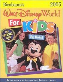 Birnbaum's Walt Disney World for Kids, by Kids 2005 (Birnbaum's Walt Disney World for Kids By Kids)