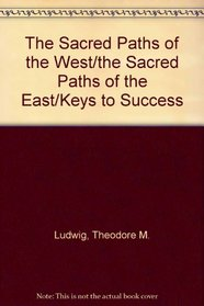The Sacred Paths of the West/the Sacred Paths of the East/Keys to Success