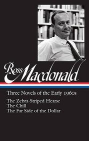 Ross Macdonald: Three Novels of the Early 1960s: The Zebra-Striped Hearse / The Chill / The Far Side of the Dollar: Library of America #279 (The Library of America)