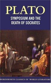 Symposium and The Death of Socrates (Classics of World Literature)