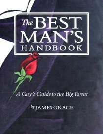 The Best Man's Handbook: A Guy's Guide to the Big Event