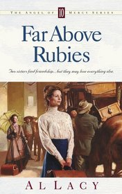 Far Above Rubies (Angel of Mercy Series)