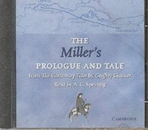 The Miller's Prologue and Tale CD: From The Canterbury Tales by Geoffrey Chaucer Read by A. C. Spearing