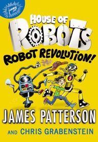 Robot Revolution (House of Robots, Bk 3)