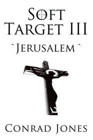 Soft Target III: `Jerusalem`