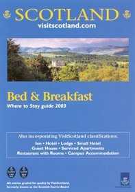 Scotland Bed & Breakfast 2003: Where to Stay Guide (Scotland Bed and Breakfast)