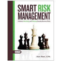 Smart Risk Management: A Guide to Identifying and Reducing Everyday Business Risks