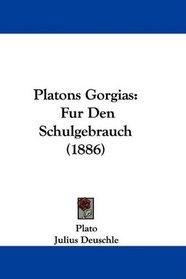 Platons Gorgias: Fur Den Schulgebrauch (1886) (German Edition)