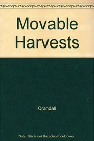 Movable Harvests: Fruits, Vegetables, Berries : The Simplicity  Bounty of Container Gardens