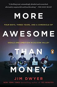 More Awesome Than Money: Four Boys and Their Heroic Quest to Save Your Privacy from Facebook