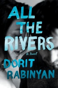 All the Rivers: A Novel