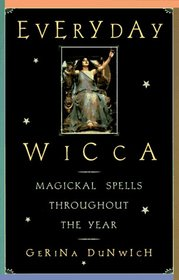 Everyday Wicca: Magickal Spells Throughout the Year (Citadel Library of the Mystic Arts)