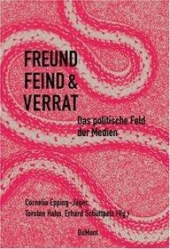 Freund Feind & Verrat