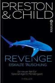 Revenge: Eiskalte Tauschung (Cold Vengeance) (Pendergast, Bk 11) (German Edition)