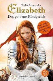 Elizabeth: das goldene Konigreich (Elizabeth: The Golden Age) (German Edition)