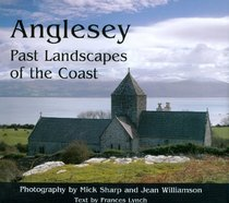 Anglesey: Past Landscapes of the Coast
