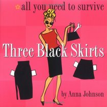 Three Black Skirts : All You Need To Survive