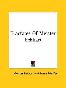 Tractates Of Meister Eckhart (Kessinger Publishing's Rare Reprints)