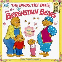 The Birds, the Bees, and the Berenstain Bears (First Time Books(R))