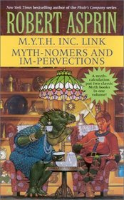 M.Y.T.H. Inc. Link / Myth-Nomers and Im-Pervections (Myth Adventures, Bks 7-8)