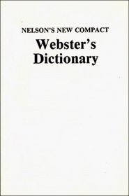 Nelson's new compact Webster's dictionary