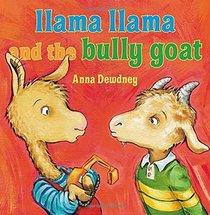 LLama Llama and the Bully Goat (Llama Llama)