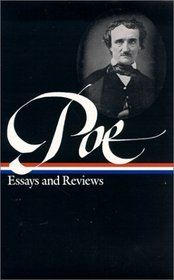 Edgar Allan Poe : Essays and Reviews : Theory of Poetry / Reviews of British and Continental Authors / Reviews of American Authors and American Literature / Magazines and Criticism / The Literary  Social Scene / Articles and Marginalia (Library of America