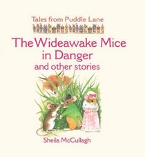 The WideAwake Mice in Danger and Other Stories (Tales from Puddle Lane)
