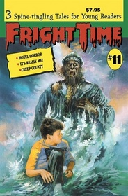 Fright Time #11 Hotel Horror, It's Really Me, and Creep County