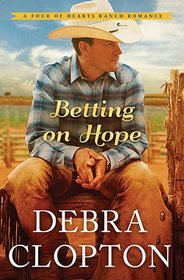 Betting on Hope (Four of Hearts Ranch, Bk 1)