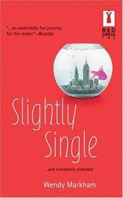 Slightly Single (Red Dress Ink Novels)