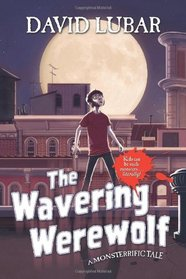 The Wavering Werewolf: A Monsterrific Tale (Monsterrific Tales)