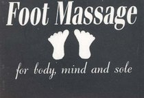 Foot Massage for Body, Mind, and Sole