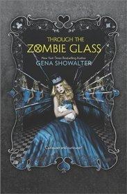 Through the Zombie Glass (White Rabbit Chronicles, Bk 2)