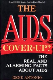 The AIDS Cover-Up?  the Real and Alarming Facts About AIDS