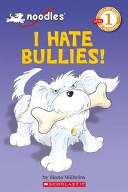 I Hate Bullies! (Scholastic Reader Level 1)