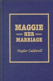 Maggie Her Marriage