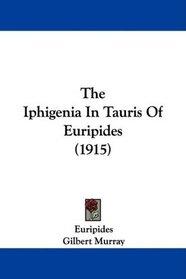 The Iphigenia In Tauris Of Euripides (1915)