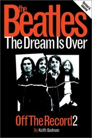 The Beatles Off The Record Volume 2: The Dream Is Over (Beatles Off the Record) (Beatles Off the Record)
