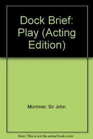 Dock Brief (Acting Edition)