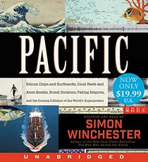Pacific Low Price CD: Silicon Chips and Surfboards, Coral Reefs and Atom Bombs, Brutal Dictators, Fading Empires, and the Coming Collision of the World's Superpowers