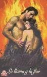 La llama y la flor/ The Flame and the Flower (Cisne/ Swan) (Spanish Edition)